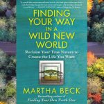 YogaShelf Book Review: Martha Beck's Find Your Way in a Wild New World